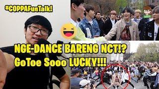PERNAH GAK MIMPI NGE-DANCE BARENG NCT? GoToe LUCKY BANGET!! #CoppaFunTalk