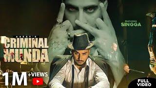 Criminal Munda – Aarav Ft Singga Video HD