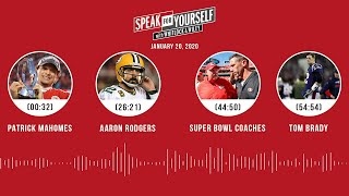 Patrick Mahomes, Aaron Rodgers, Super Bowl coaches (1.20.20) | SPEAK FOR YOURSELF Audio Podcast