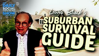 Lewis Black's Survival Guide for New Yorkers Stuck in Suburbia | The Daily Social Distancing Show