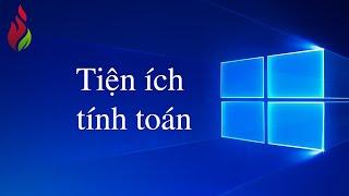 Thích học Windows 10 - Tiện ích tính toán Windows 10