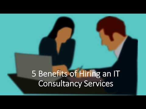 5 Benefits of Hiring an IT Consultancy Services