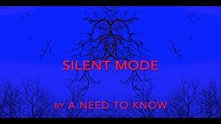 A Need To Know - Silent Mode [Lyric Video]