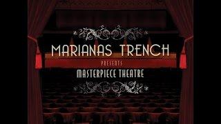 Marianas Trench - Masterpiece Theater - Full Album