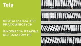 Digitalizacja akt pracowniczych - innowacja dla działów HR