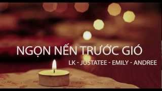 Ngọn nến trước gió - LK ft Justatee, Emily,Andree (Official MP3)