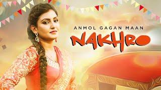 Nakhro – Anmol Gagan Maan Ft Tiger Style