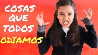 COSAS QUE TODOS ODIAMOS - Gibby :)