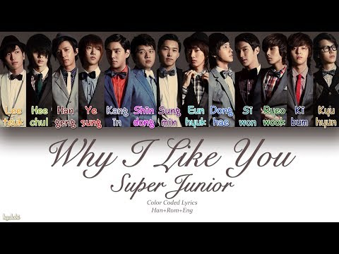 Super Junior (슈퍼주니어) – Why I Like You (니가 좋은 이유) (Color Coded Lyrics) [Han/Rom/Eng]