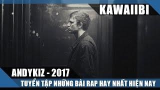 Tuyển Tập Những Bài Rap Hay Nhất Của ANDYKIZ 2017 - KẺ BÁN NIỀM VUI (Nhạc Rap Tuyển Chọn)