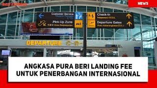 Angkasa Pura Beri Landing Fee Untuk Penerbangan Internasional