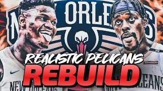 The Zion ERA Begins! New Orleans Pelicans Realistic Rebuild! NBA 2K20