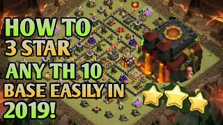 HOW TO 3 STAR ANY TH10 BASE | BEST WAR ATTACK STRATEGY 2019 | Clash of Clans