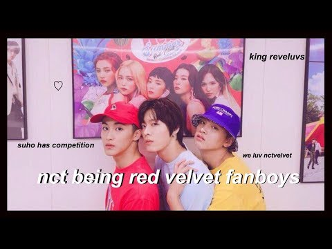 nct being red velvet fanboys
