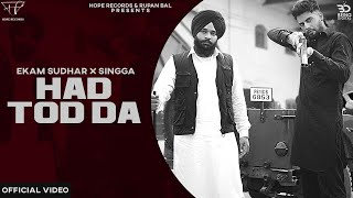 Hadd Tod Da – Ekam Ft Singga Video HD