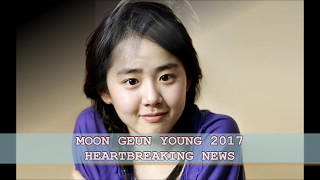 Moon Geun Young 2017 Heartbreaking News