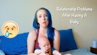 Let's Talk | Relationship Problems After Having A Baby