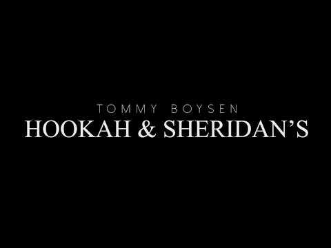 Tommy Boysen - Hookah & Sheridan's 💨