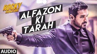 ALFAZON KI TARAH Full Song (Audio)   ROCKY HANDSOME   John Abraham, Shruti Haasan   Ankit Tiwari