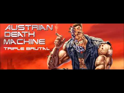 Austrian Death Machine - Crom - Triple Brutal