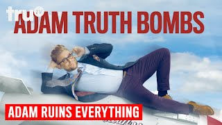 Adam Ruins Everything - Adam Truth Bombs (Mashup) | truTV