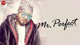 Mr Perfect – Mack The Rapper – Jasleen Matharu
