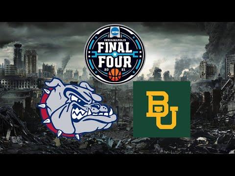 Gonzaga vs. Baylor for the National Championship!!!!!!