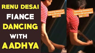 Watch: Renu Desai's to be husband dancing with Aadhya..