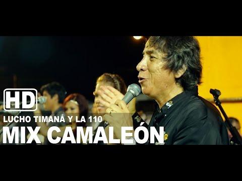 MIX CAMALEON Lucho Timana y la 110 Primicia 2015 HD Play Back