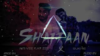 SHAITAN-SUKHIE FT. MR-VEE KAY ZEE● CONFESSIONS ● HIPHOP ● COLLABORATION ● NEW SONG 2018