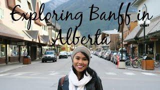 Exploring Banff in Alberta, Canada - Travel with Arianne - Travel Canada episode #3
