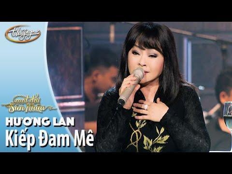 Kiếp Đam Mê - Hương Lan (Live Show Hương Lan - Một Đời Sân Khấu)