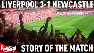 Liverpool 3-1 Newcastle | Story Of The Match