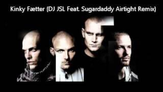 Ohøi - Kinky Fætter (DJ JSL Feat. Sugardaddy Airtight Remix)