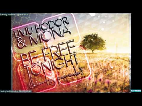 Liviu Hodor feat. Mona - Be free tonight