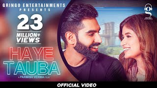 Haye Tauba – Shipra Goyal – Parmish Verma Video HD