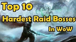 Top 10 Hardest Raid Bosses In WoW