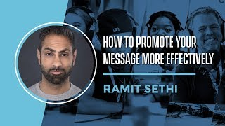 How to Promote Your Message More Effectively with Ramit Sethi