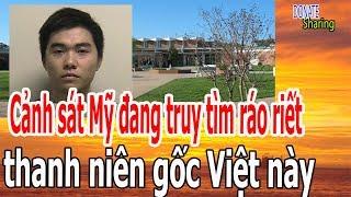 C,ả,nh s,á,t Mỹ đ,a,ng tr,u,y t,ì,m r,á,o r,i,ế,t thanh niên gốc Việt n,à,y