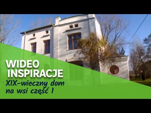 XIX-wieczny dom na wsi część 1 (wideo)