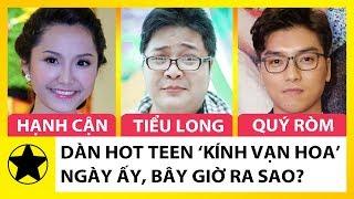 Dàn Hot Teen Phim 'Kính Vạn Hoa' Ngày Ấy, Bây Giờ Ra Sao?