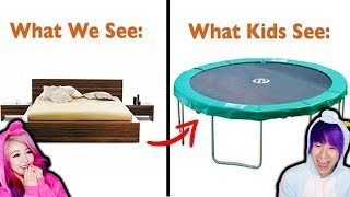 What We See VS What KIDS See!