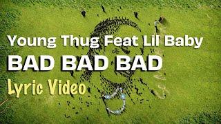 Young Thug - Bad Bad Bad feat Lil Baby (LYRICS) | So Much Fun