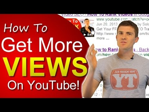 How To Get More Views On YouTube - Top 9 Techniques