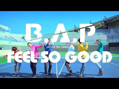 【MV】B.A.P「FEEL SO GOOD」Full Ver. (JAPAN 5TH SINGLE / 2016.07.13)