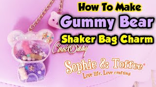 WATCH ME MAKE - Gummy Bear Shaker Bag Charm - Sophie and Toffee February Elves Box 2019