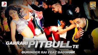 Garrari Pitbull – Gurinder Rai Ft Badshah