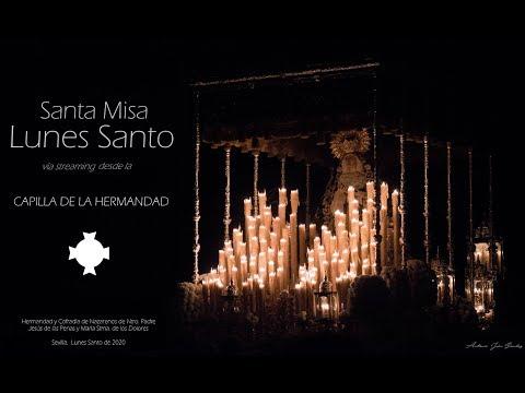 Santa Misa de Lunes Santo - Hermandad de Las Penas