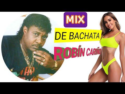 ROBIN CARIÑO--- MIX 1 DE SU MEJORES BACHATAS CLASICA.
