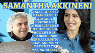 Samantha Akkineni interview with Rajeev Masand..
